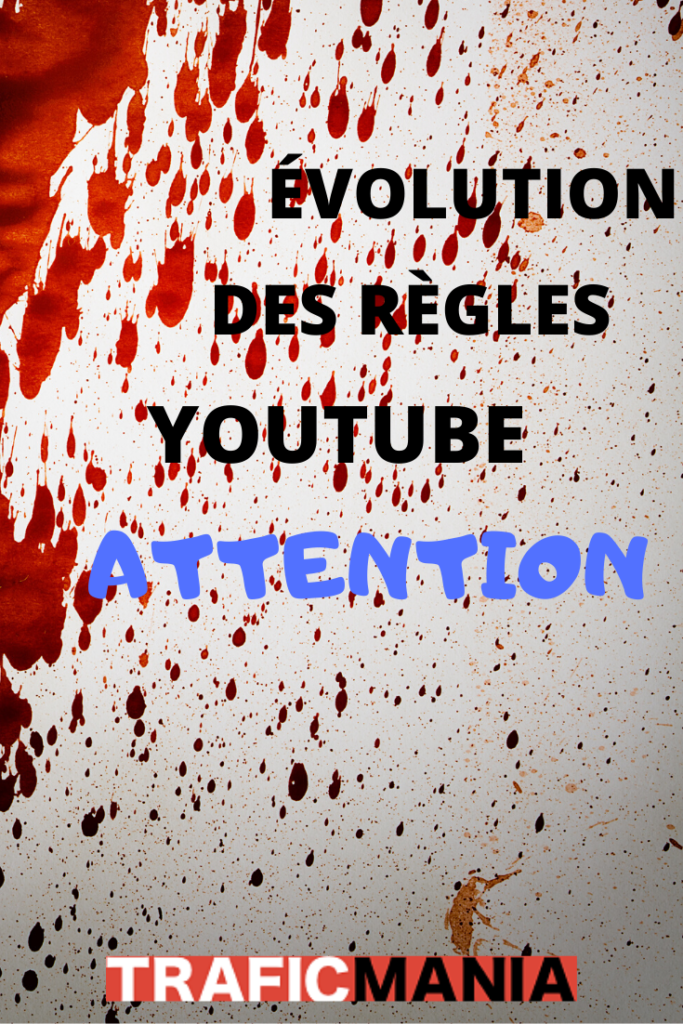 Évolution des règles youtube: ATTENTION