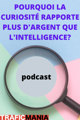 podcast : intelligence ou curiosite